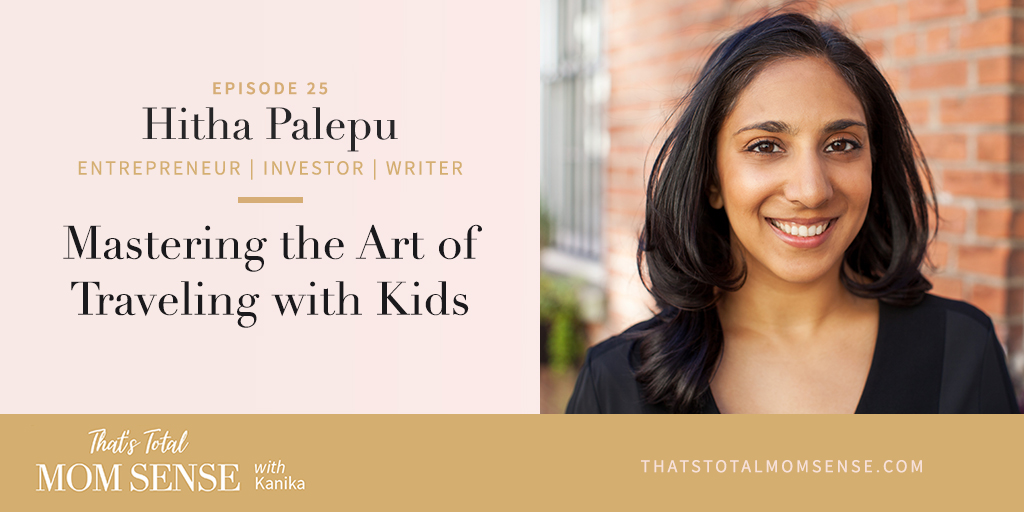 Hitha Palepu on That's Total Mom Sense with Kanika Chadda Gupta