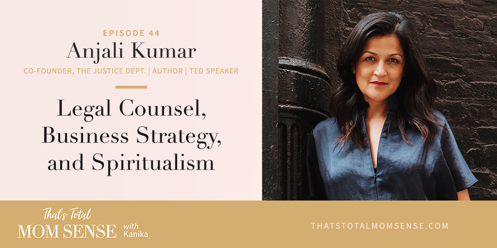 Anjali Kumar on That's Total Mom Sense Podcast with Kanika Chadda-Gupta